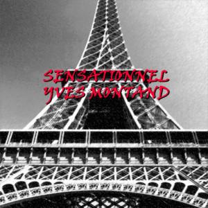 Yves Montand的專輯Sensationnel
