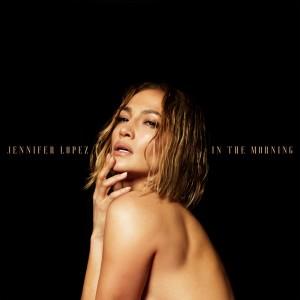 อัลบัม In The Morning ศิลปิน Jennifer Lopez
