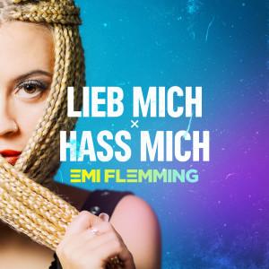 Album Lieb Mich x Hass Mich (Anstandslos & Durchgeknallt Remix) from Emi Flemming