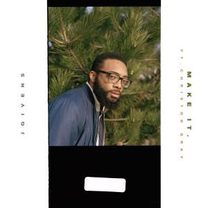 Album Make It. (feat. Christon Gray) from Christon Gray