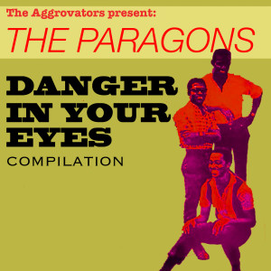 Album The Paragons: Danger In Your Eyes Compilation from The Paragons
