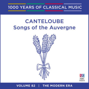 Album Canteloube: Songs Of The Auvergne from Sara Macliver