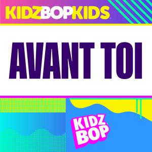 Kidz Bop Kids的專輯Avant Toi
