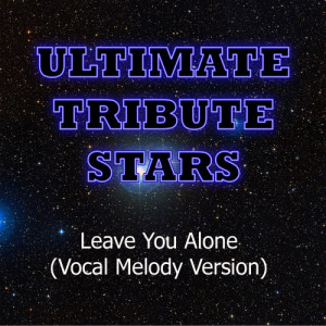 Ultimate Tribute Stars的專輯Young Jeezy feat. Ne-Yo - Leave You Alone (Vocal Melody Version)