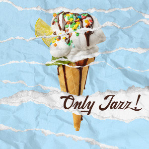 Late Night Music Paradise的專輯Only Jazz! Smooth Music Collection for Summer Relaxation
