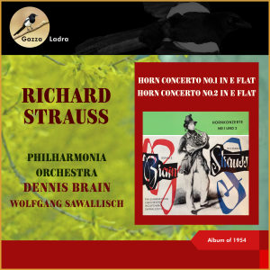 Philharmonia Orchestra的專輯Richard Strauss: Horn Concerto No.1 in E Flat - Horn Concerto No.2 in E Flat (Album of 1954 (In memoriam Dennis Brain - 100th Birthday))