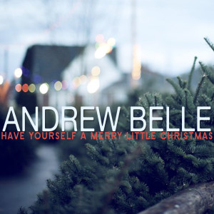 Andrew Belle的專輯Have Yourself a Merry Little Christmas
