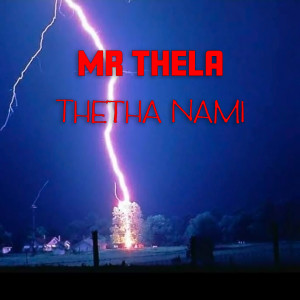 Album Thetha Nami from Mr Thela