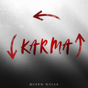Listen to Karma song with lyrics from Queen Naija