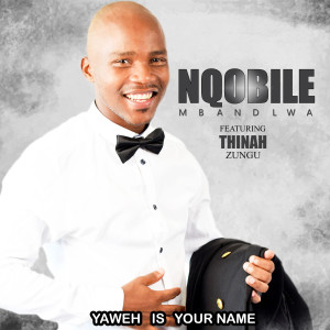 Album Yaweh Is Your Name from Thinah Zungu