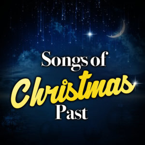 Christmas Songs Music的專輯Songs of Christmas Past