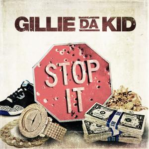Album Stop It from Gillie Da Kid