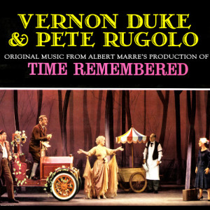 """Album Original Music from Albert Marre's Production of """"Time Remembered"""" from Vernon Duke"""