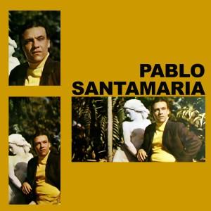 Album Pablo Santamaría (Remasterizado) from Pablo Santamaría