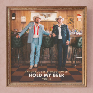 Album Hold My Beer, Vol. 2 from Wade Bowen