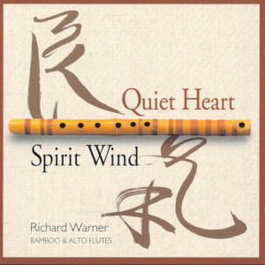 Quiet Heart/Spirit Wind 1996 Richard Warner