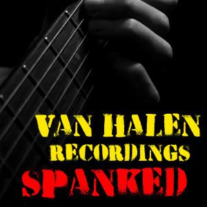Album Spanked Van Halen Recordings from Van Halen