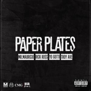MR. MAURICIO的專輯Paper Plates (feat. Rick Ross, Troy Ave & Yo Gotti) - Single (Explicit)