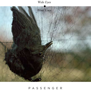 Passenger的專輯Wide Eyes Blind Love