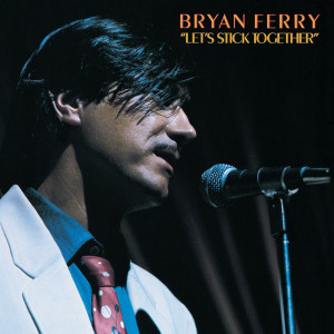 Let's Stick Together 1999 Bryan Ferry