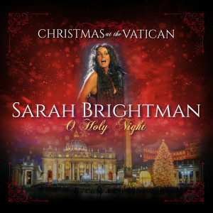 Album O Holy Night (Christmas at The Vatican) from Sarah Brightman