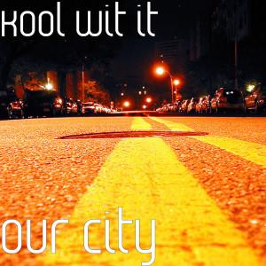 Our City (Explicit)