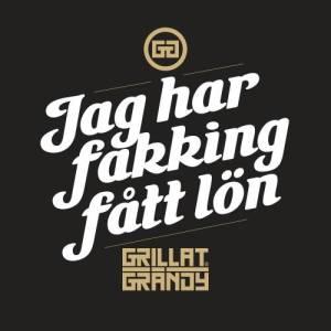 Album Jag har fakking fått lön (Explicit) from Grillat & Grändy