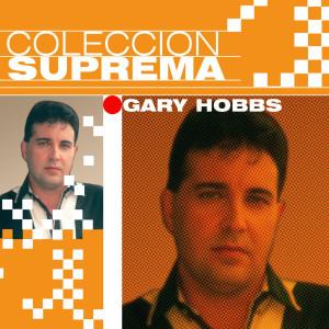 Coleccion Suprema 2007 Gary Hobbs