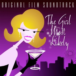 The Girl Most Likely (Original Soundtrack Recording)