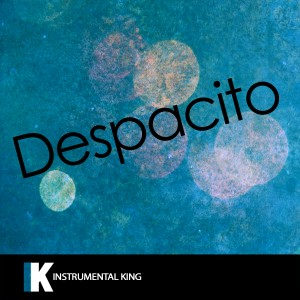 Instrumental King的專輯Despacito (In the Style of Luis Fonsi feat. Daddy Yankee) [Karaoke Version]