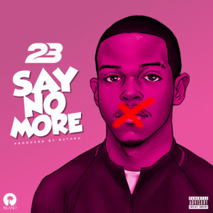 Album Say No More from 23 Unofficial