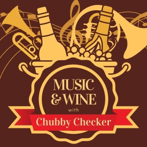 Album Music & Wine with Chubby Checker from Chubby Checker