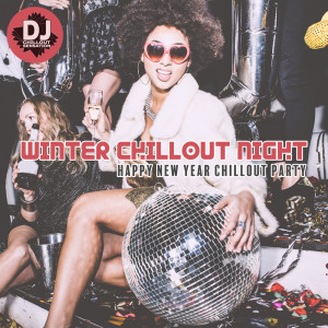 Winter Chillout Night (Happy New Year Chillout Party)