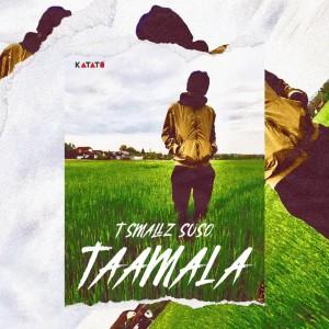 Album Taamala from T Smallz Suso