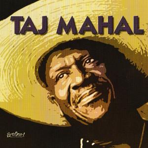 Album Songs For The Young At Heart: Taj Mahal from Taj Mahal