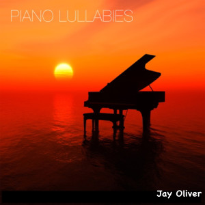 Album Piano Lullabies from Jay Oliver