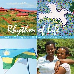 Agahozo-Shalom  Youth Village的專輯Rhythm of Life