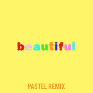 Bazzi的專輯Beautiful (Bazzi vs. Pastel Remix)