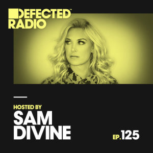 Album Defected Radio Episode 125 (hosted by Sam Divine) from Defected Radio