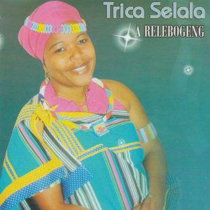 Album A Relebogeng from Trica Selala