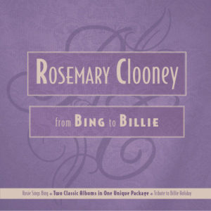From Bing To Billie 2008 Rosemary Clooney