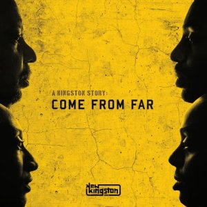 Album A Kingston Story: Come from Far from New Kingston