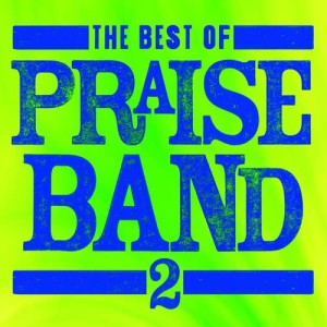 Album The Best Of Praise Band 2 from Maranatha! Praise Band