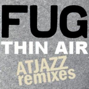 Album Thin Air (Atjazz Remixes) from Fug