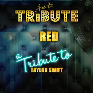 收聽Ameritz Top Tracks的Red (A Tribute to Taylor Swift)歌詞歌曲