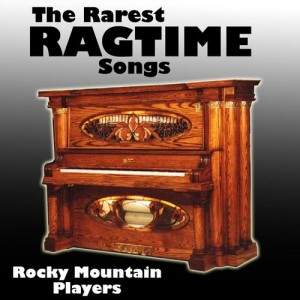 Album The Rarest Ragtime Songs from Rocky Mountain Players