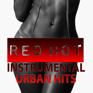 Album Red Hot Instrumental Urban Hits from Beats Nation