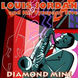 Album Diamond Mine from Louis Jordan & His Tympany Five