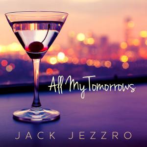 Album All My Tomorrows from Jack Jezzro