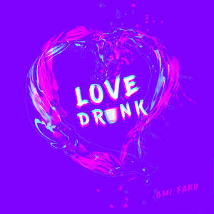 Album Love Drunk from Ami Faku